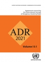ADR 2021 - European Agreement Concerning the International Carriage of Dangerous Goods by Road